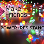 POWER + RESISTANCE: A Make Friends Monthly Workshop